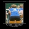 Cool Pictures - Gym Teacher