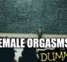 Funny Pictures - Female Orgasms For Dummies